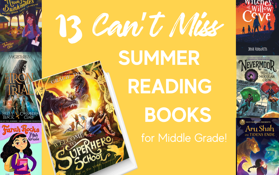 13 Can't Miss Summer Reading Books for Middle Grade