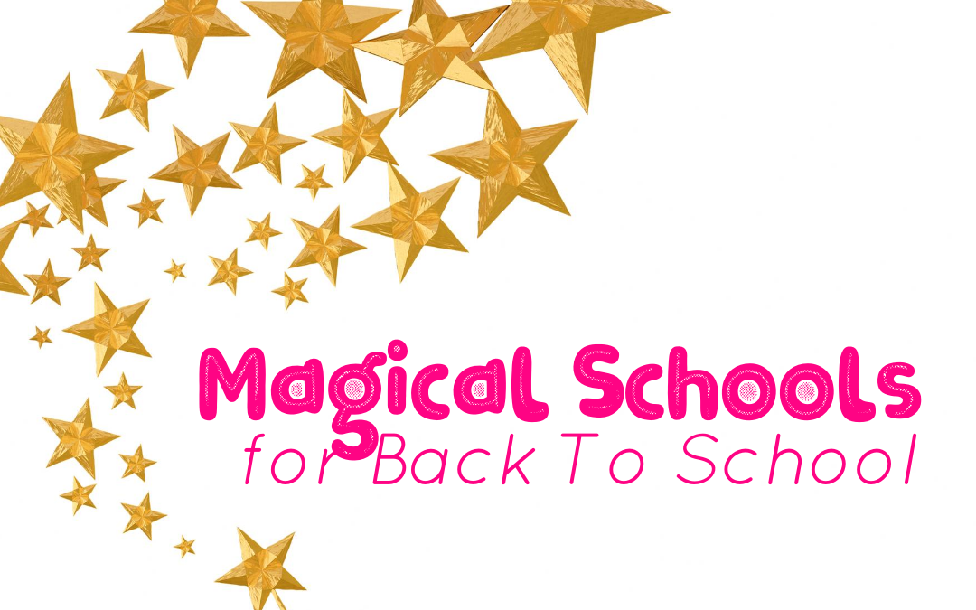 Magical Schools for Back To School