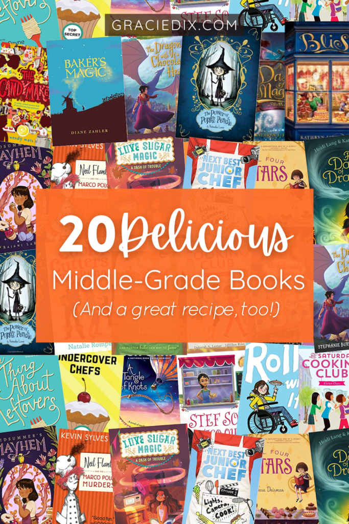20 Delicious Middle-Grade Books (And a great recipe!)