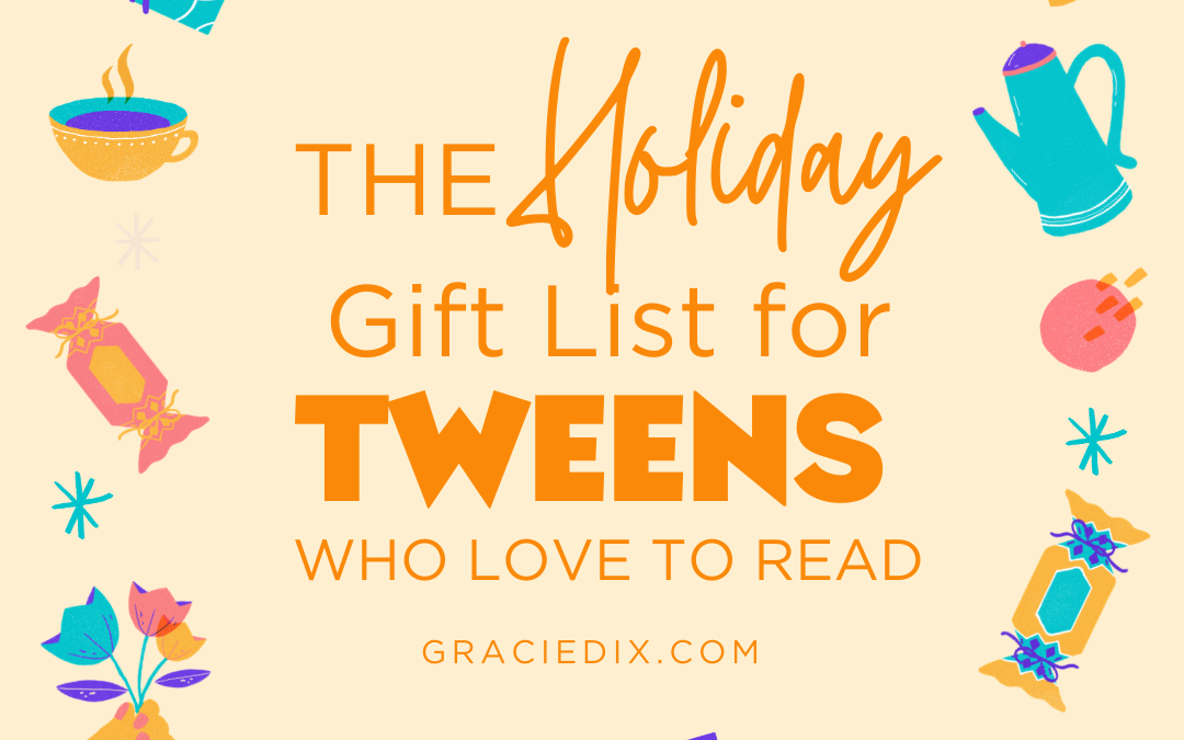 THE Holiday Gift List for Tweens Who Love to Read
