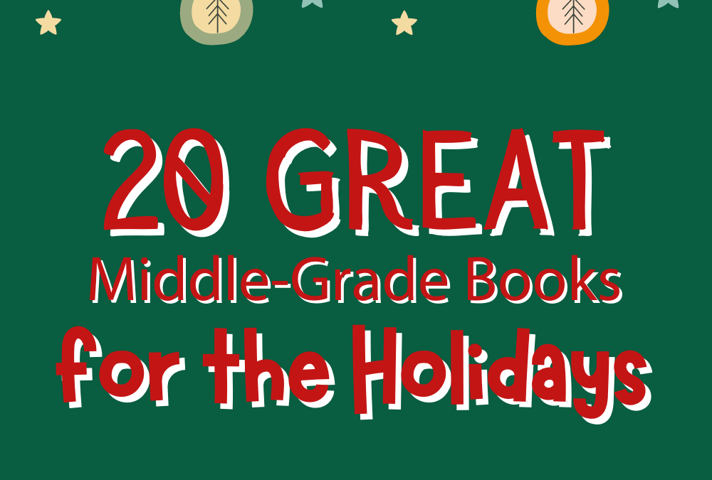 20 Great Middle-Grade Books for the Holidays (+ a Giveaway!)