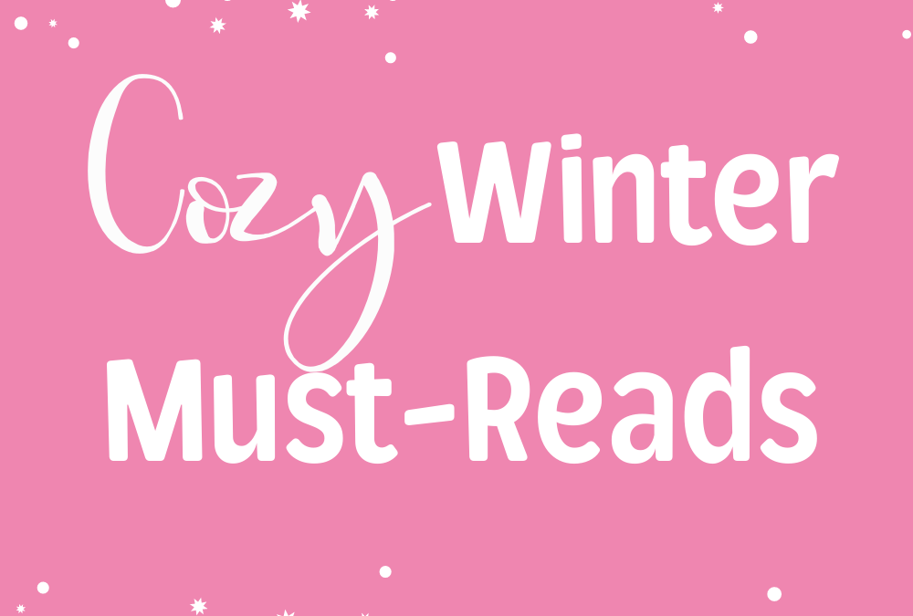 Cozy Winter Must-Reads
