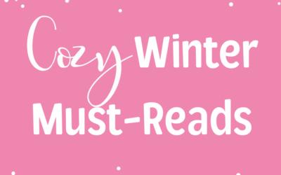 Cozy Winter Must-Reads