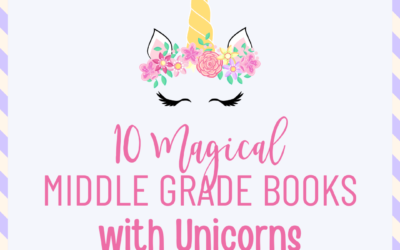 10 Magical Middle Grade Books with Unicorns