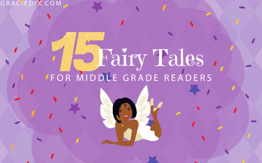 15 Fairy Tales for Middle Grade Readers