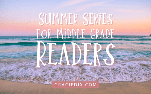 Summer Series for Middle Grade Readers