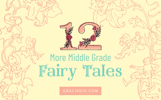 12 More Middle Grade Fairy Tales