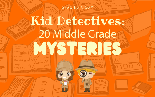 Kid Detectives:  20 Middle Grade Mysteries
